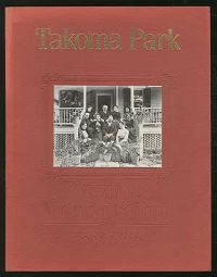 """Takoma Park: Portrait of a Victorian Suburb 1883-1983,"" reprinted 1999."