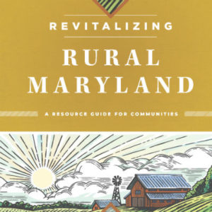 "Guide with title reading ""Revitalizing rural maryland"""