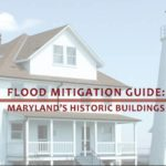 "Graphic reading ""Flood Mitigation Guide: Maryland's Historic Buildings"""